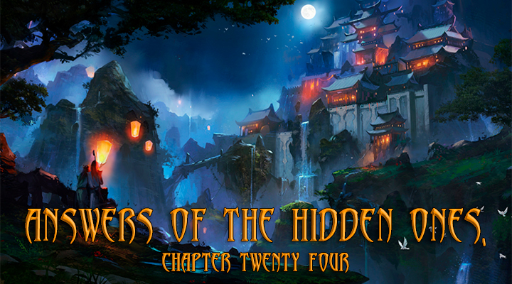 Answers of the Hidden Ones, Chapter 24